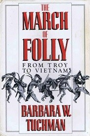 Image for The March Of Folly: From Troy To Vietnam