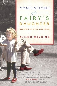 Image for Confessions of a Fairy's Daughter: Growing Up With A Gay Dad