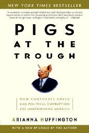 Image for Pigs at the Trough: How Corporate Greed and Political Corruption Are Undermining America